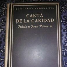 Libros de segunda mano: CARTA DE LA CARIDAD. JM. CABODEVILLA. BAC, Nº 254. 1ª ED. 1966.. Lote 117364234