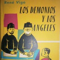 Libros de segunda mano: LOS DEMONIOS Y LOS ANGELES HOMBRES DE NEGRO RENE VIGO LUIS DE CARALT 1 EDICION 1956. Lote 117461407