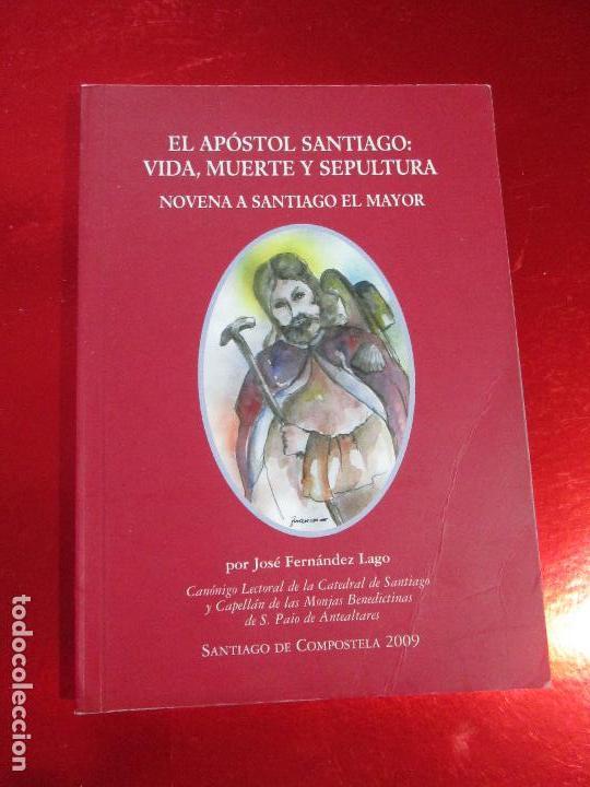 NOVENARIO A SANTIAGO EL MAYOR-2009-EL APOSTOL SANTIAGO:VIDA,MUERTE Y SEPULTURA-JOSÉ FDEZ LAGO (Libros de Segunda Mano - Religión)