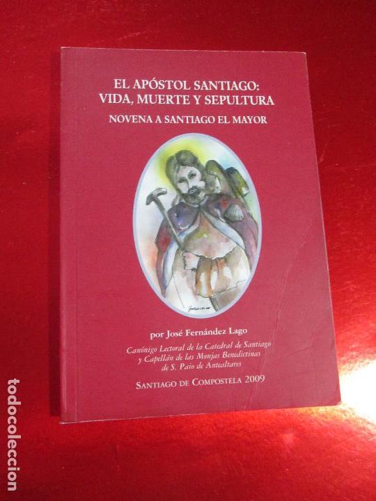 Libros de segunda mano: novenario a santiago el mayor-2009-el apostol santiago:vida,muerte y sepultura-josé fdez lago - Foto 7 - 117479215