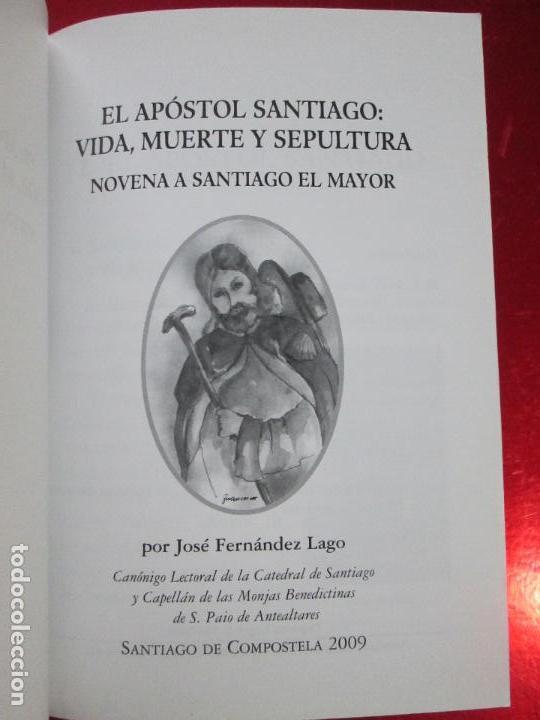 Libros de segunda mano: novenario a santiago el mayor-2009-el apostol santiago:vida,muerte y sepultura-josé fdez lago - Foto 3 - 117479215