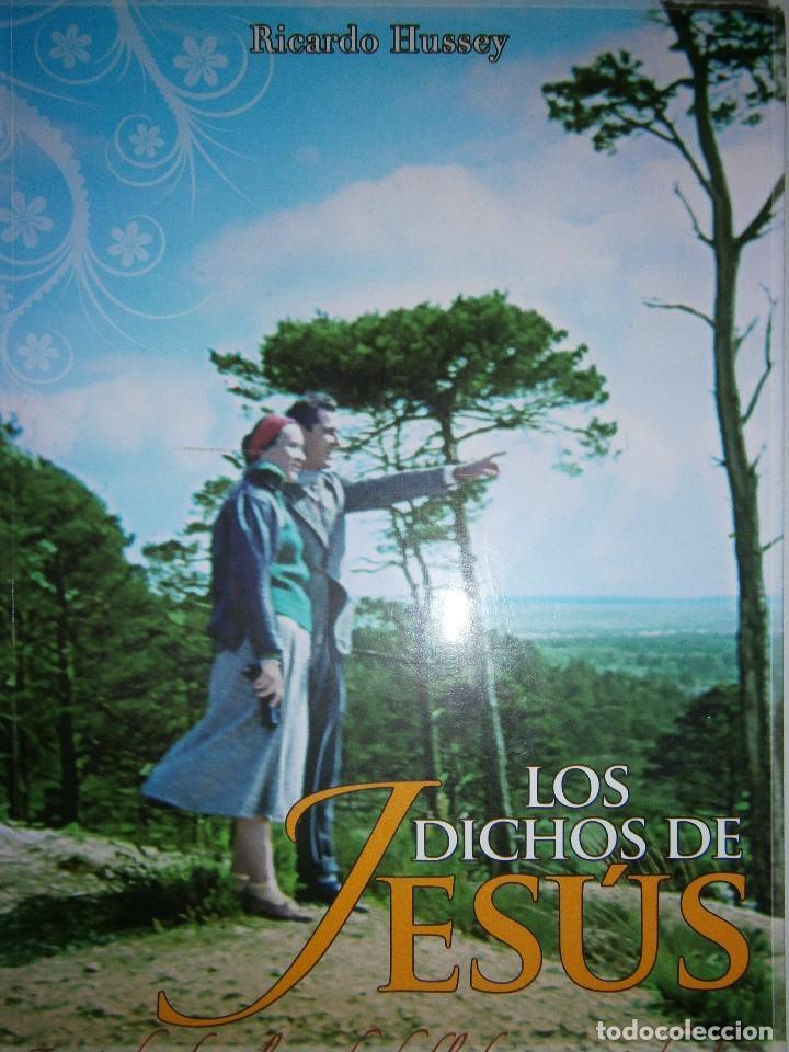 LOS DICHOS DE JESUS RICARDO HUSSEY FIRMA AUTOR 1 EDICION 2011 (Libros de Segunda Mano - Religión)