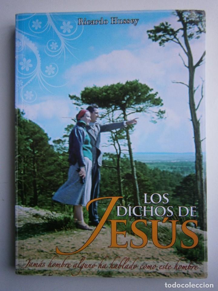 Libros de segunda mano: LOS DICHOS DE JESUS Ricardo Hussey Firma autor 1 edicion 2011 - Foto 2 - 117528575