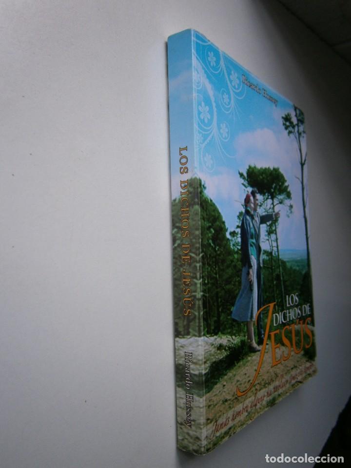 Libros de segunda mano: LOS DICHOS DE JESUS Ricardo Hussey Firma autor 1 edicion 2011 - Foto 3 - 117528575