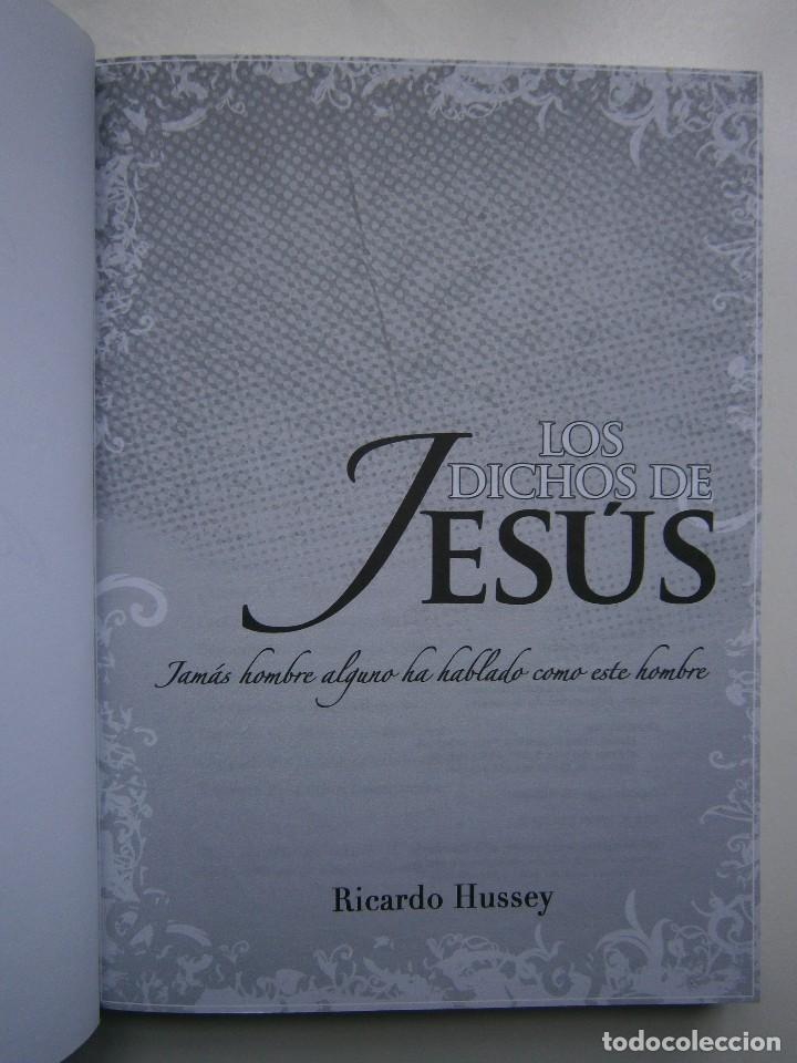 Libros de segunda mano: LOS DICHOS DE JESUS Ricardo Hussey Firma autor 1 edicion 2011 - Foto 8 - 117528575