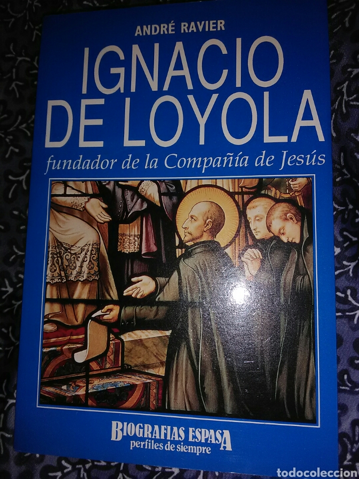IGNACIO DE LOYOLA. ANDRÉ RAVIER. BIOGRAFÍAS ESPASA. 1991. (Libros de Segunda Mano - Religión)