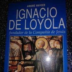 Libros de segunda mano: IGNACIO DE LOYOLA. ANDRÉ RAVIER. BIOGRAFÍAS ESPASA. 1991.. Lote 117578987