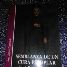 Libros de segunda mano: SEMBLANZA DE UN CURA EJEMPLAR. JOSÉ BAU Y BURGUET. J. COMES. EDICEP. 1991.. Lote 117580867