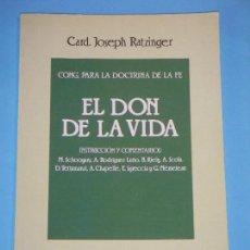 Libros de segunda mano: EL DON DE LA VIDA - CARDENAL JOSEPH RATZINGER - EDICIONES PALABRA, 1993 (COMO NUEVO). Lote 117654103
