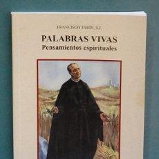 Livres d'occasion: PALABRAS VIVAS, PENSAMIENTOS ESPIRITUALES. FRANCISCO TARÍN. Lote 117813423