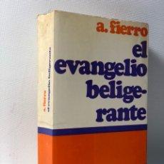 Libros de segunda mano: EL EVANGELIO BELIGERANTE ·· A. FIERRO ·· ED. VERBO DIVINO ·. Lote 117854483
