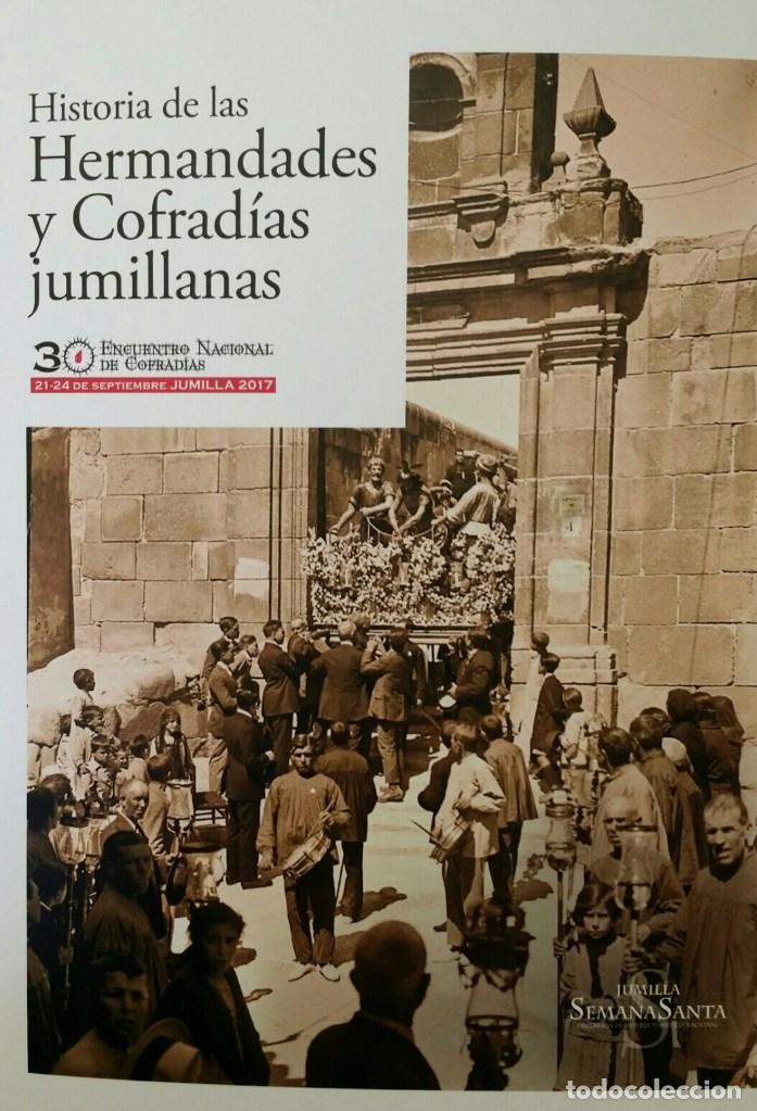 HISTORIA DE LAS HERMANDADES Y COFRADIAS JUMILLANAS (MURCIA) - 2017 (Libros de Segunda Mano - Religión)