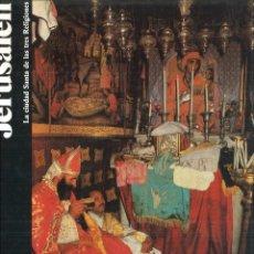 Libros de segunda mano: JERUSALÉN. LA CIUDAD SANTA DE LAS TRES RELIGIONES. BEATRIZ OBERLÄNDER. Lote 118234443