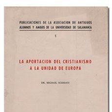 Libros de segunda mano: MICHAEL SCHMAUS.– LA APORTACIÓN DEL CRISTIANISMO A LA UNIDAD DE EUROPA. UNIVERSIDAD SALAMANCA, 1965. Lote 118240435