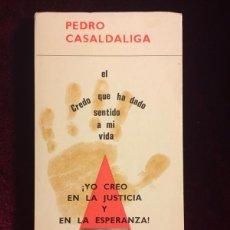 Libri di seconda mano: YO CREO EN LA JUSTICIA Y EN LA ESPERANZA EL CREDO QUE HA DADO SENTIDO A MI VIDA - PEDRO CASALDALIGA. Lote 118278504