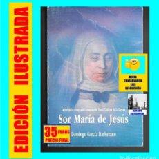 Libros de segunda mano: SOR MARÍA DE JESÚS - MONJA INCORRUPTA CONVENTO SANTA CATALINA DE LA LAGUNA DOMINGO GARCÍA BARBUZANO. Lote 118312559