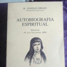 Libros de segunda mano: AUTOBIOGRAFÍA ESPIRITUAL. M. ÁNGELES SORAZU. FUE. 1990.. Lote 118361959