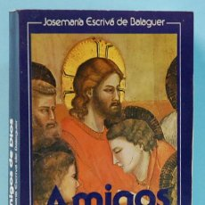 Libros de segunda mano: AMIGOS DE DIOS.(HOMILIAS).J.MARIA ESCRIVA DE BALAGUER.EDIT.RIALP.1985. Lote 118563291