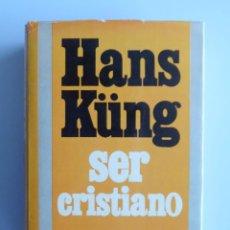 Libros de segunda mano: HANS KÜNG // SER CRISTIANO // 1977// EDICIONES CRISTIANDAD. Lote 182816387