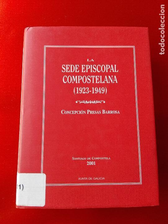 Libros de segunda mano: libro-la sede episcopal compostelana-1923.1949-concepción presas barrosa-2001-buen estado-ver fotos - Foto 2 - 118902179