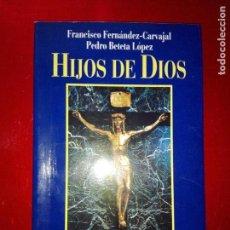 Libros de segunda mano: LIBRO-HIJOS DE DIOS-LA FILIACIÓN DIVINA QUE VIVIÓ Y PREDICÓ EL BEATO JOSÉ MARÍA ESCRIVÁ-PALABRA-1996. Lote 118956971