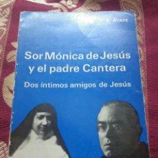 Libros de segunda mano: SOR MÓNICA DE JESÚS Y EL P. CANTERA. AYAPE. AUGUSTINUS. 1986. 2ª ED.. Lote 119312235