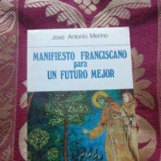Libros de segunda mano: MANIFIESTO FRANCISCANO PARA UN FUTURO MEJOR. MERINO. PAULINAS. 1985.. Lote 119312906
