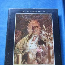 Libros de segunda mano: SEMANA SANTA EN SEVILLA - FACETAS COFRADIERAS - MIGUEL GARCIA POSADA - 120 PAG 1956 - SOBRECUBIERTA. Lote 119322719