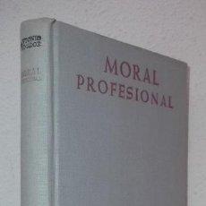 Libros de segunda mano: PEINADOR NAVARRO, ANTONIO: MORAL PROFESIONAL (BAC) (LB). Lote 119399623