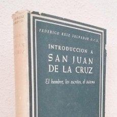 Libros de segunda mano: RUIZ SALVADOR, FEDERICO: INTRODUCCIÓN A SAN JUAN DE LA CRUZ: EL HOMBRE, LOS ESCRITOS (BAC) (LB). Lote 119478055