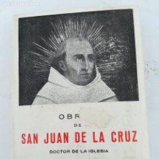 Libros de segunda mano: LIBRO OBRA DE SAN JUAN DE LA CRUZ. DOCTOR DE LA IGLESIA. Lote 119465667