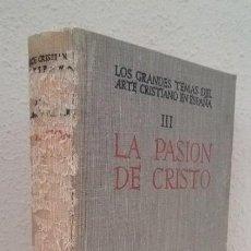 Libros de segunda mano: CAMÓN AZNAR, JOSÉ: LA PASIÓN DE CRISTO III (ARTE CRISTIANO EN ESPAÑA) (BAC) (LB). Lote 119478495
