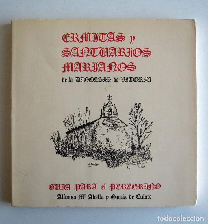 ERMITAS Y SANTUARIOS MARIANOS DE LA DIÓCESIS DE VITORIA, POR ALFONSO M.ª ABELLA (Libros de Segunda Mano - Religión)