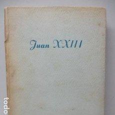 Libros de segunda mano: JUAN XXIII, JESUS SANCHEZ DIAZ, EDICIONES PAULINAS, 1959. Lote 120092571