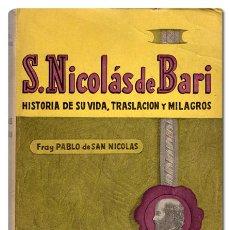 Libros de segunda mano: SAN NICOLÁS (FRAY PABLO DE). HISTORIA DE LA [SU] VIDA, TRASLACIÓN Y MILAGROS DE SAN NICOLÁS DE BARI. Lote 120186466