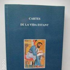 Libros de segunda mano: CARTES DE LA VIDA ESTANT - RICARD MARÍA CARLES I GORDÓ - DEDICADO Y FIRMADO POR EL AUTOR.. Lote 120363543