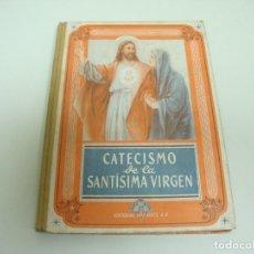 Libros de segunda mano: L1 LIBRO CATECISMO DE LA SANTISIMA VIRGEN POR EDELVIVES AÑO 1949 . Lote 120449939