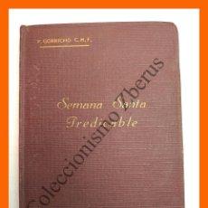 Libros de segunda mano: SEMANA SANTA PREDICABLE - JUAN MARÍA GORRICHO. Lote 120567703