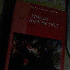 Libros de segunda mano: HERNANDEZ TORRES, FRAY JUAN JOSÉ - VIDA DE SAN JUAN DE DIOS (CLAVE GRANADA, 2003). Lote 120610943