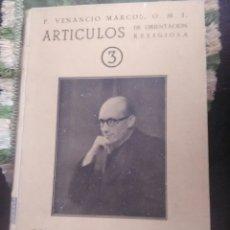 Libros de segunda mano: ARTÍCULOS (3)... CONVERSACIONES CON UN ESCÉPTICO. VENANCIO MARCOS. 1950.. Lote 120629767