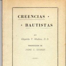 Libros de segunda mano: CREENCIAS BAUTISTAS POR EDGARDO Y. MULLINS TRADUCCION DE JAIME C. QUARLES 80 PAG AÑO 1952 FN49. Lote 120977455