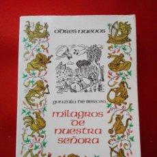 Libros de segunda mano: LIBRO-MILAGROS DE NUESTRA SEÑORA-GONZALO DE BERCEO-ODRES NUEVOS-1980-ED.CASTALIA-VER FOTOS. Lote 120979859