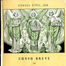 Libros de segunda mano - RÓMULO PIÑOL : CURSO BREVE DE LITURGIA (IBÉRICA, 1948) - 121233759