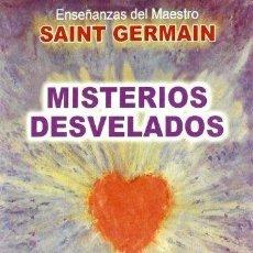 Libros de segunda mano: MISTERIOS DESVELADOS. SAINT GERMAIN.. Lote 121362135