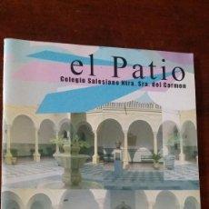 Libros de segunda mano: EL PATIO, COLEGIO SALESIANO NTRA. SRA DEL CARMEN, UTRERA MAYO 2006, Nº 16. Lote 121463223