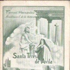 Libros de segunda mano: FERREOL HERNÁNDEZ : SANTA TERESA DE ÁVILA (SENÉN MARTÍN, 1952). Lote 121491455