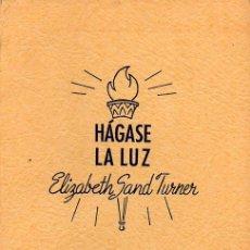 Libros de segunda mano: ELIZABETH SAND TURNER : HÁGASE LA LUZ (UNITY SCHOOL OF CHRISTHIANITY, 1974) . Lote 121628099
