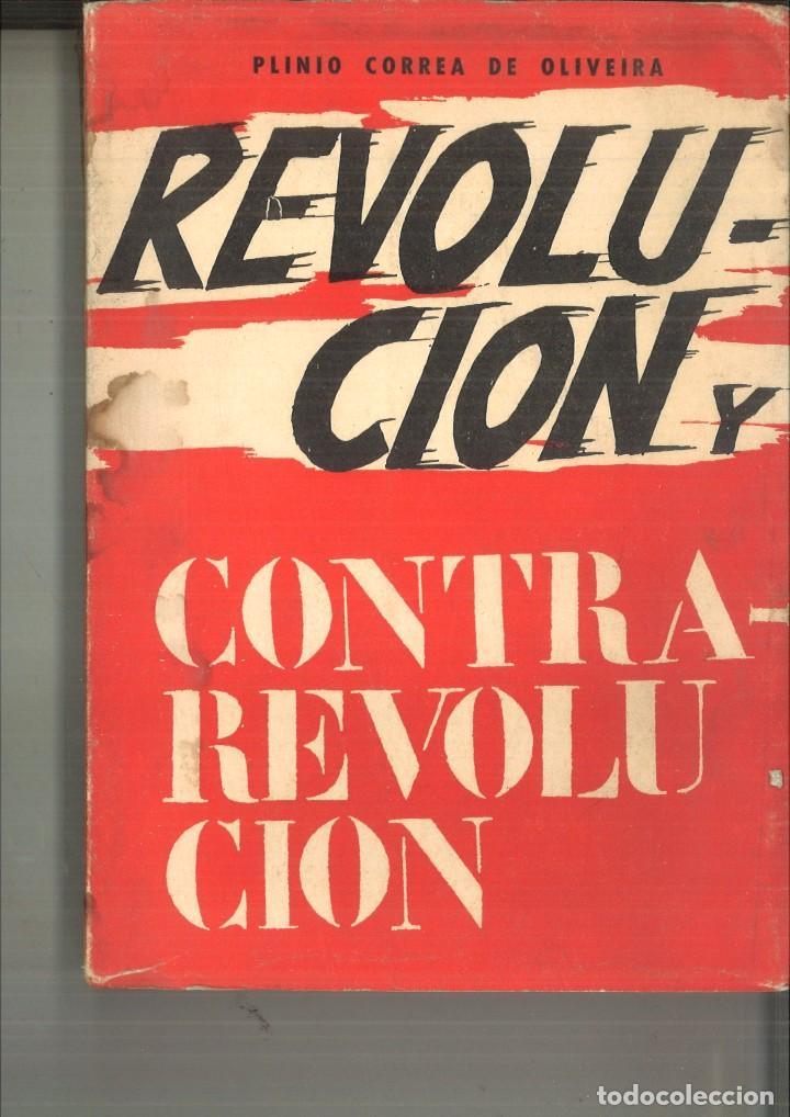 REVOLUCIÓN Y CONTRA-REVOLUCIÓN. PLINIO CORREA DE OLIVEIRA (Libros de Segunda Mano - Religión)