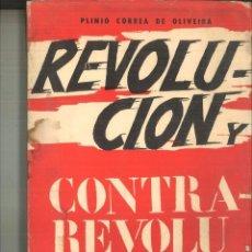 Libros de segunda mano: REVOLUCIÓN Y CONTRA-REVOLUCIÓN. PLINIO CORREA DE OLIVEIRA. Lote 149940574