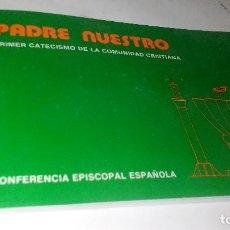 Libros de segunda mano: PADRE NUESTRO-PRIMER CATECISMO COMUNIDAD CRISTIANA-15ª EDICION 2001-CONFERENCIA EPISCOPAL. Lote 121939103